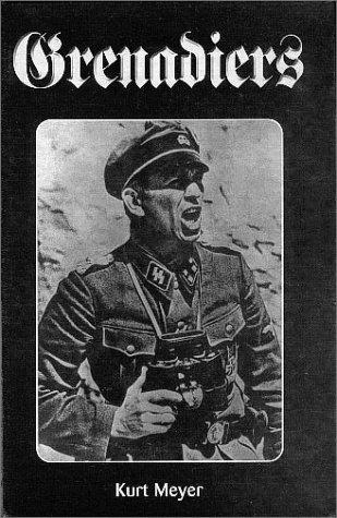 Grenadiers: Kurt Meyer (Translated By Michael Mende )