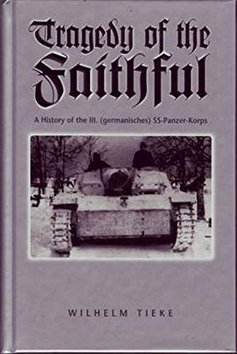 9780921991618: The Tragedy of the Faithful: 3rd SS Panzer Korps