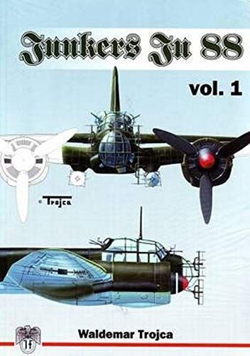 Junkers 88, Vol. 1: The A and: Waldemar Trojca