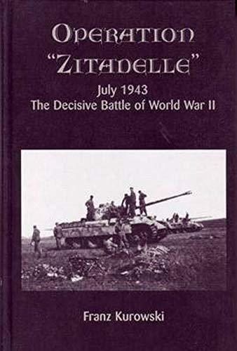 Operation Zitadelle, July 1943: Kurowski, Franz
