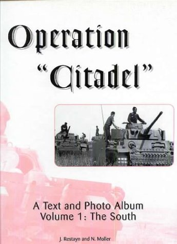 """Operation """"Citadel"""": A Text and Photo Album: RESTAYN, J. and"""