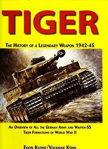 9780921991809: Tiger, The History of a Legendary Weapon 1942-45