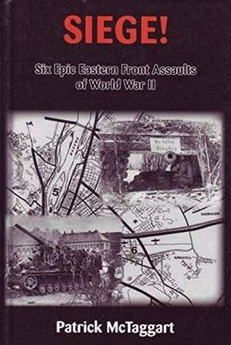 9780921991854: Siege! Six Epic Eastern Front Assaults of World War II