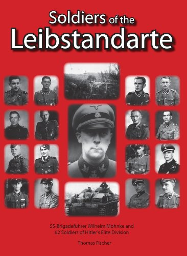9780921991915: Soldiers of the Leibstandarte: SS-Brigadefuhrer Wilhelm Mohnke and 62 Soldiers of Hitler's Elite Division