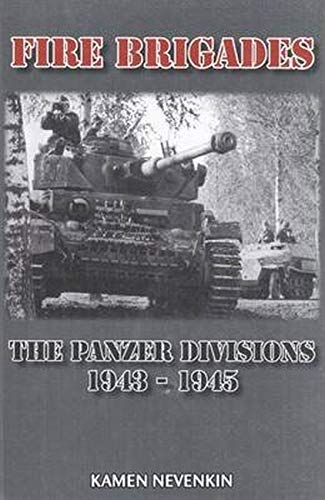 9780921991922: Fire Brigades: The Panzer Divisions 1943-1945