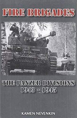Fire Brigades. The Panzer Divisions 1943 -: Nevenkin, Kamen