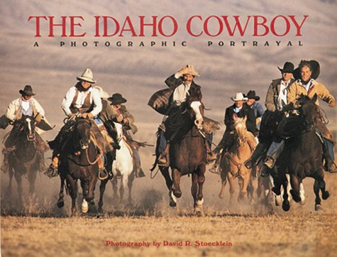 9780922029020: The Idaho Cowboy: A Photographic Portrayal
