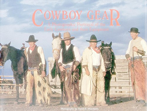 9780922029112: Cowboy Gear: A Photographic Portrayal of the Early Cowboys and Their Equipment