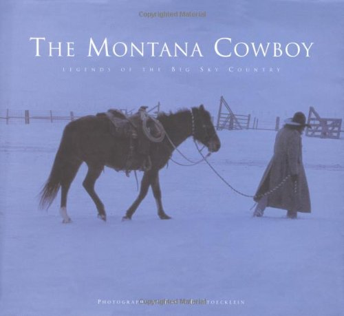 THE MONTANA COWBOY: LEGENDS OF THE BIG SKY COUNTRY: Dawson, Patrick