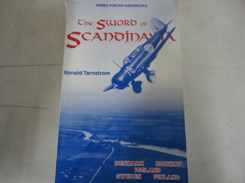 9780922037131: Sword of Scandinavia Armed Forces Handbook: The Military History of Denmark, Norway, Iceland, Sweden, Finland (Armed Forces Handbooks)