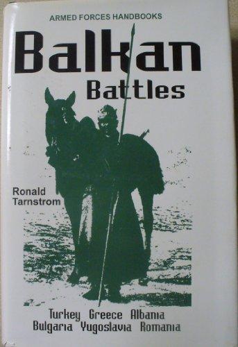 9780922037148: Balkan Battles: Turkey, Greece, Albania, Bulgaria, Yugoslavia, Romania (Armed Forces Handbooks)