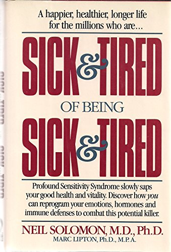 Sick and Tired of Being Sick and Tired (0922066027) by Marc Lipton; Neil Solomon