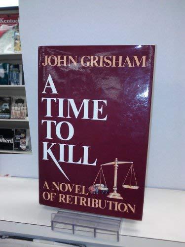 A TIME TO KILL. (Dust jacket title: Grisham, John.