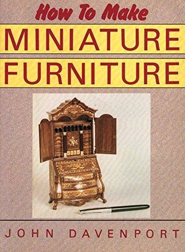 How to Make Miniature Furniture: Davenport, John