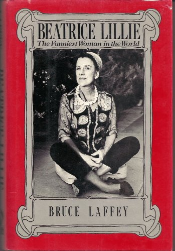9780922066223: Beatrice Lillie: The Funniest Woman in the World