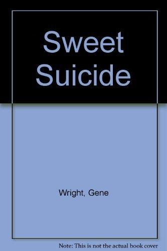 Sweet Suicide: Wright, Gene