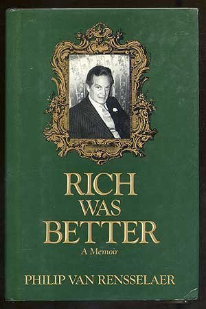 Rich Was Better: A Memoir: Van Rensselaer, Philip
