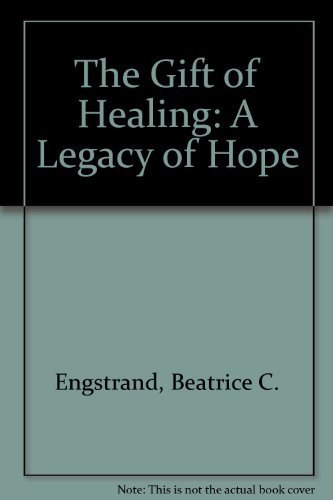 9780922066315: The Gift of Healing: A Legacy of Hope