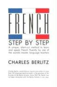 French Step-By-Step: A Unique, Short-Cut Method to: Berlitz, Charles