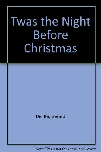 TWAS THE NIGHT BEFORE CHRISTMAS: Del Re, Gerard
