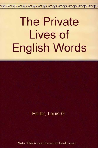 9780922066711: The Private Lives of English Words (A Wynwood lexicon)