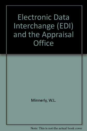Electronic Data Interchange (Edi) and the Appraisal: Minnerly, W. Lee