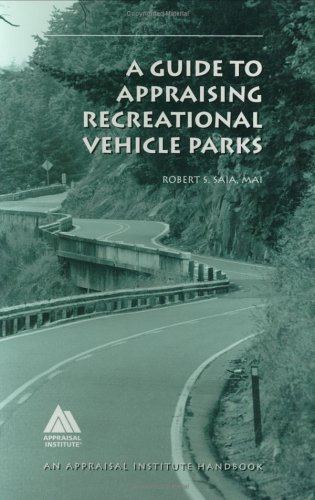 A Guide to Appraising Recreational Vehicle Parks: Robert S. Saia