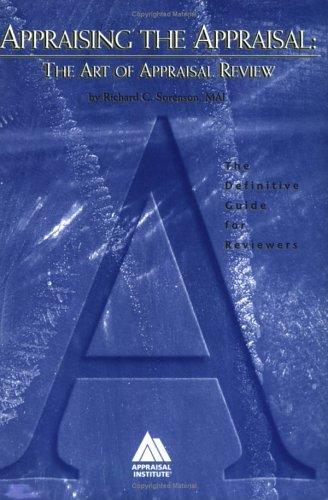 Appraising the Appraisal: The Art of Appraisal: Sorenson, Richard C.