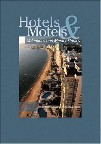 9780922154708: Hotels and Motels: Valuations and Market Studies (0688M)