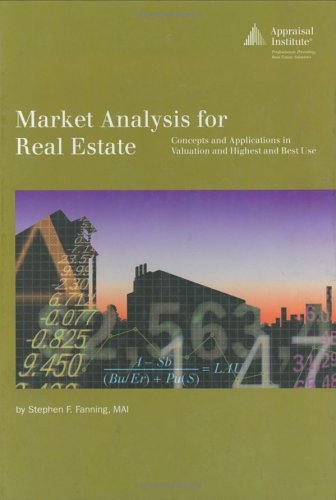9780922154869: Market Analysis for Real Estate: Concepts and Application in Valuation and Highest and Best Use