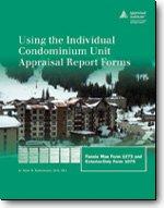 Using the Individual Condominium Unit Appraisal Report: Mark R. Rattermann