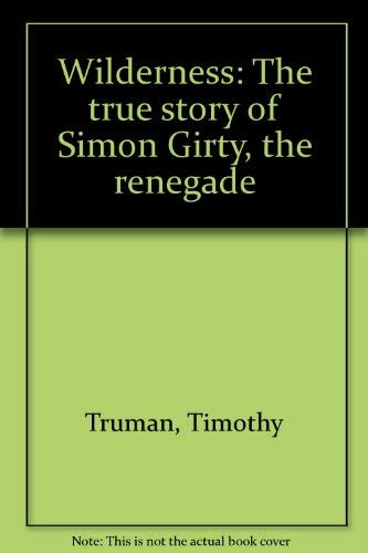 9780922173112: Wilderness: The true story of Simon Girty, the renegade