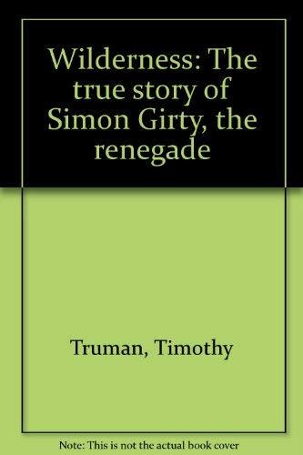 Wilderness Book 1: The Borderland (The True Story of Simon Girty, Renegade): Truman, Timothy