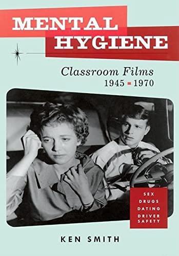 Mental Hygiene: Classroom Films 1945-1970: Smith, Ken