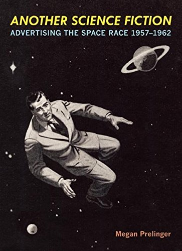 9780922233359: Another Science Fiction: Advertising the Space Race 1957–1962