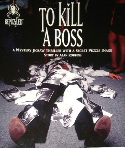 9780922242603: To Kill a Boss: A Mystery Jigsaw Thriller with a Secret Puzzle Image (Bepuzzl...