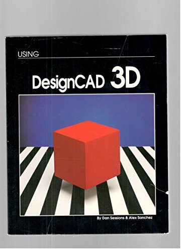 Using Design CAD 3D: Al Sanchez, Dan Sessions