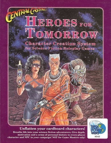 Central Casting: Heroes for Tomorrow (Character Creation System: Science Fiction): Paul Jaquays