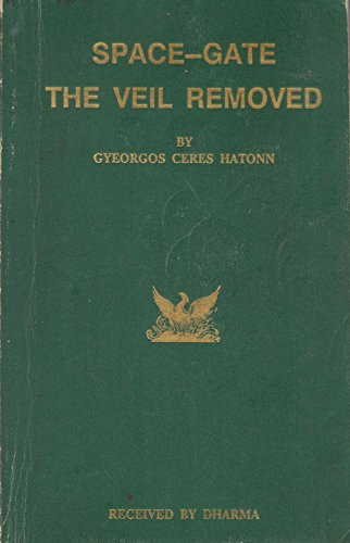 9780922356034: Space Gate the Veil Removed (The Phoenix Journals)