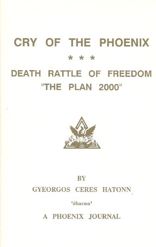 9780922356133: Cry of the Phoenix: Death Rattle of Freedom : The Plan 2000 (The Phoenix Journals)