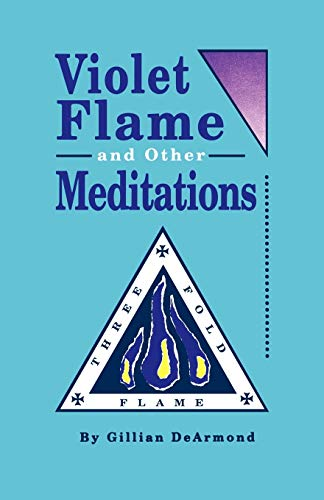 Violet Flame and Other Meditations: Gillian De Armond