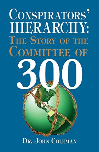 9780922356577: Conspirators Hierarchy: The Story of the Committee of 300