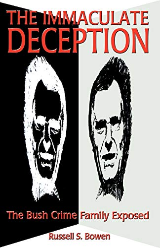 9780922356805: The Immaculate Deception: The Bush Crime Family Exposed
