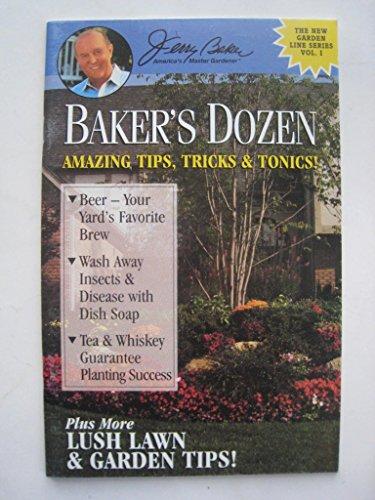 9780922433155: Baker's dozen: Amazing tips, tricks & tonics! (New garden line series)