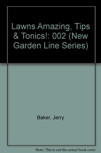 9780922433162: Lawns Amazing, Tips & Tonics! (New Garden Line Series)