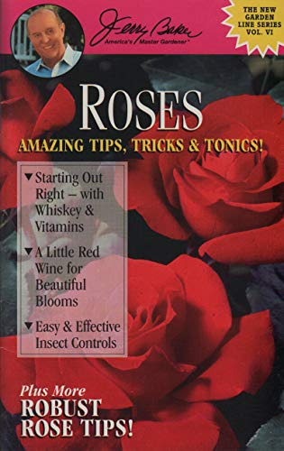 Roses Amazing Tips, Tricks & Tonics!: Baker, Jerry