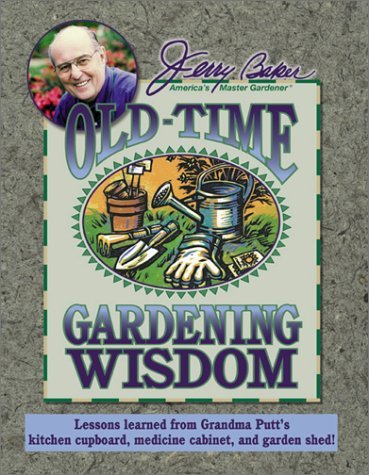 9780922433353: Jerry Baker's Old-Time Gardening Wisdom: Lessons Learned from Grandma Putt's Kitchen Cupboard, Medicine Cabinet, and Garden Shed! (Jerry Baker Good Gardening series)