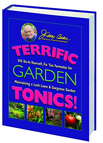 Terrific Garden Tonics!: 345 Do-It-Yourself, Fix 'em Formulas for Maintaining a Lush Lawn & Gorge...