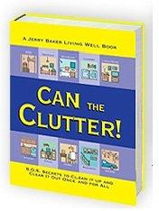 9780922433957: Can the Clutter! (A Jerry Baker Living Well Book)