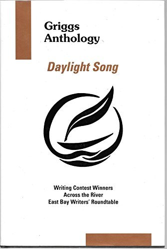Griggs Anthology: Daylight Song: Norman, Fred (editor); Writing contest Winners Across the River ...